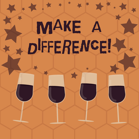 Writing note showing Make A Difference. Business photo showcasing have significant effect on demonstrating showing or situation Filled Cocktail Wine Glasses with Scattered Stars as Confetti Stemware