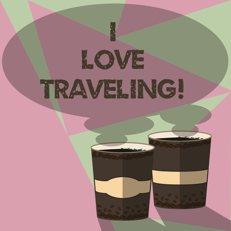 Conceptual hand writing showing I Love Traveling. Business photo text admire make journey typically of some length with vehicle Two To Go Cup with Beverage and Steam icon Speech Bubble