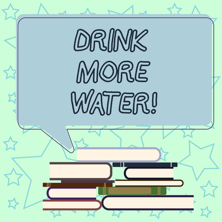 Handwriting text writing Drink More Water. Concept meaning increase amount of drinking water required varies everyday Uneven Pile of Hardbound Books and Blank Rectangular Color Speech Bubble