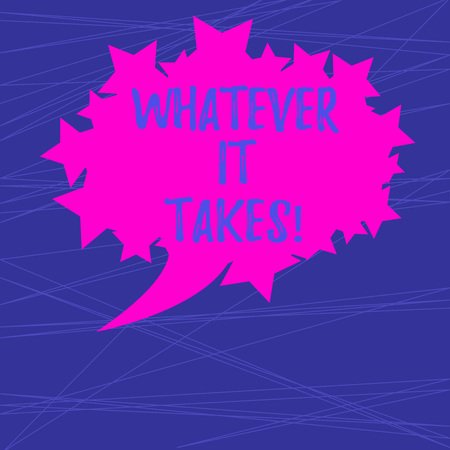 Text sign showing Whatever It Takes. Conceptual photo measures which extreme or wrongful required achieve goal Blank Oval Color Speech Bubble with Stars as Outline photo Text Space Stock Photo