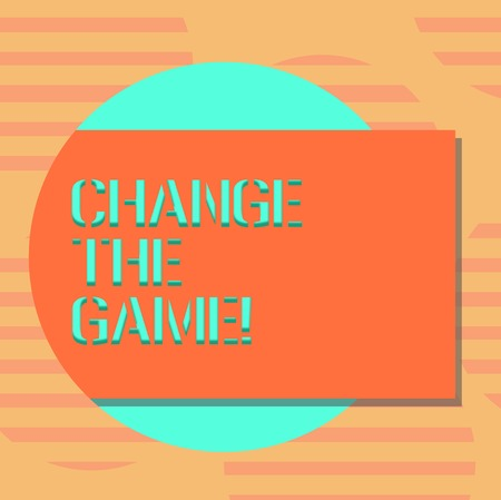 Word writing text Change The Game. Business concept for Make a movement do something different new strategies Blank Rectangular Color Shape with Shadow Coming Out from a Circle photo