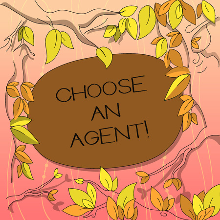 Text sign showing Choose An Agent. Conceptual photo Choose someone who chooses decisions on behalf of you Tree Branches Scattered with Leaves Surrounding Blank Color Text Space