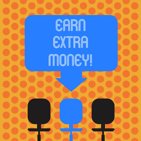 Writing note showing Earn Extra Money. Business photo showcasing improve your skills work extra hours or second job Space Color Arrow Pointing to One of the Three Swivel Chairs