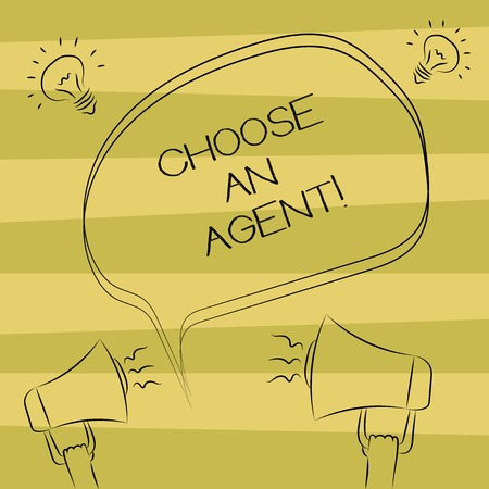 Text sign showing Choose An Agent. Conceptual photo Choose someone who chooses decisions on behalf of you Freehand Outline Sketch of Blank Speech Bubble Megaphone Sound Idea Icon