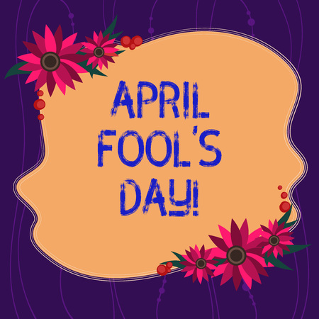 Handwriting text writing April Fool S Is Day. Concept meaning fixed date that has occasion for playing tricks Blank Uneven Color Shape with Flowers Border for Cards Invitation Ads