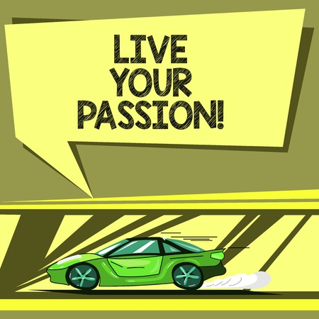 Conceptual hand writing showing Live Your Passion. Business photo showcasing doing something you love that you do not consider job Car with Fast Movement icon and Exhaust Smoke Speech Bubble 스톡 콘텐츠