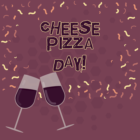 Word writing text Cheese Pizza Day. Business concept for date started Greeks covered bread with oils herb and cheese Filled Wine Glass Toasting for Celebration with Scattered Confetti photo