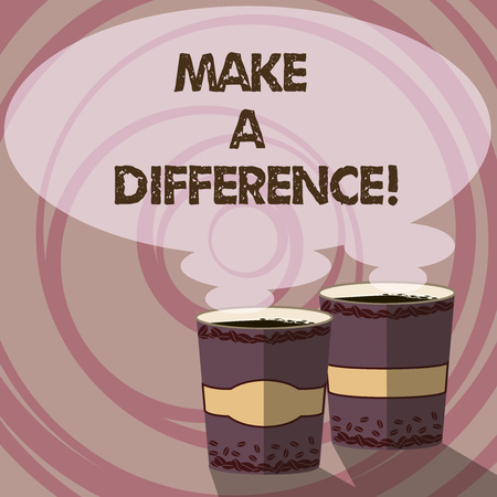 Conceptual hand writing showing Make A Difference. Business photo showcasing have significant effect on demonstrating showing or situation Two To Go Cup with Beverage and Steam icon Speech Bubble Foto de archivo