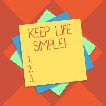 Handwriting text writing Keep Life Simple. Concept meaning invitation anyone not complexing things or matters Multiple Layer of Blank Sheets Color Paper Cardboard photo with Shadow