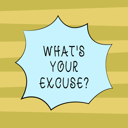 Text sign showing What S Your Excuse. Conceptual photo when being asked to provide reasons for your actions Blank Color Explosion Blast Scream Speech Bubble photo for Promotion Ads Stock fotó