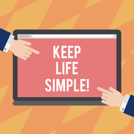 Text sign showing Keep Life Simple. Conceptual photo invitation anyone not complexing things or matters Hu analysis Hands from Both Sides Pointing on a Blank Color Tablet Screen