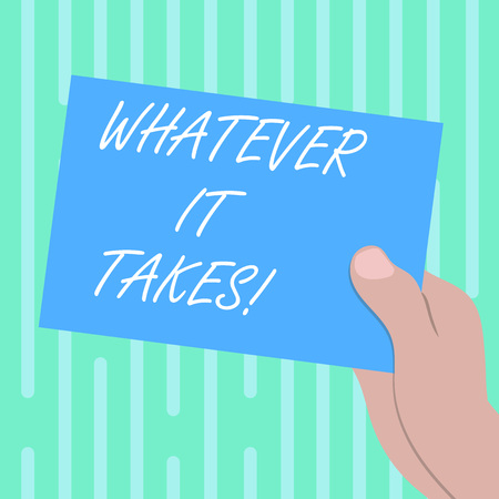 Word writing text Whatever It Takes. Business concept for measures which extreme or wrongful required achieve goal Drawn Hu analysis Hand Holding Presenting Blank Color Paper Cardboard photo