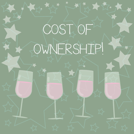 Handwriting text writing Cost Of Ownership. Concept meaning purchase price of asset plus the price of operation Filled Cocktail Wine Glasses with Scattered Stars as Confetti Stemware