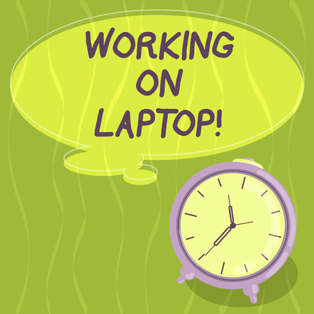 Writing note showing Working On Laptop. Business photo showcasing getting job done easily on small portable computer Blank Color Thought Speech Bubble with Outline and Alarm Clock photo