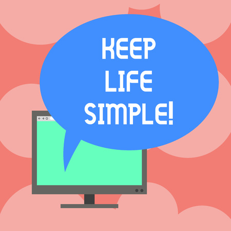 Writing note showing Keep Life Simple. Business photo showcasing invitation anyone not complexing things or matters Mounted Computer Monitor Blank Screen with Oval Color Speech Bubble