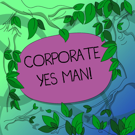 Handwriting text writing Corporate Yes Man. Concept meaning who agrees with everything that is said especially Tree Branches Scattered with Leaves Surrounding Blank Color Text Space Banque d'images - 116636666