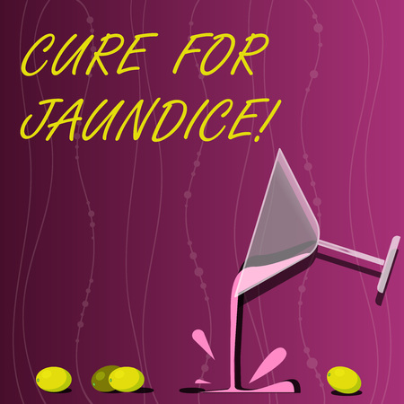 Conceptual hand writing showing Cure For Jaundice. Business photo showcasing often disappears on its own within two or three weeks Cocktail Wine Glass Pouring with Splash Grapes and Shadow
