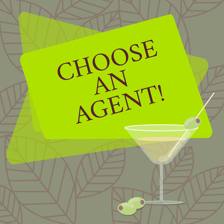 Word writing text Choose An Agent. Business concept for Choose someone who chooses decisions on behalf of you Filled Cocktail Wine Glass with Olive on the Rim Blank Color Text Space