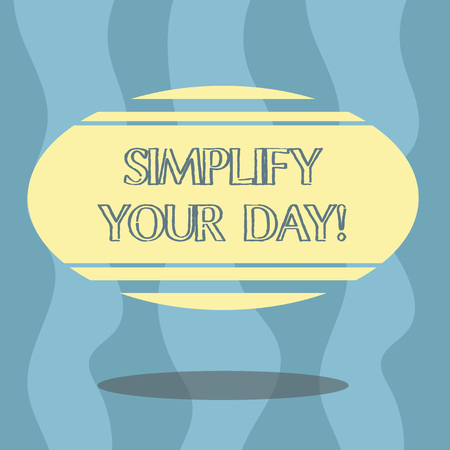 Conceptual hand writing showing Simplify Your Day. Business photo showcasing make simple or reduce things to basic essentials Color Oval Shape with Horizontal Stripe Floating and Shadow Foto de archivo - 116636131