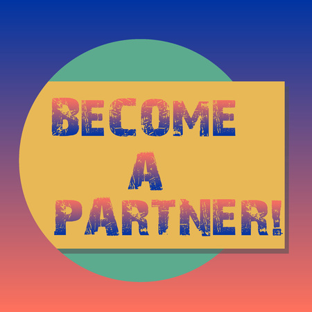 Handwriting text Become A Partner. Concept meaning becoming part owner of firm and sharing in profits Blank Rectangular Color Shape with Shadow Coming Out from a Circle photo