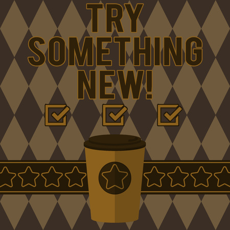 Handwriting text writing Try Something New. Concept meaning start doing anything you did not made or know before 3D Coffee To Go Cup with Lid Cover and Stars on Strip Blank Text Space