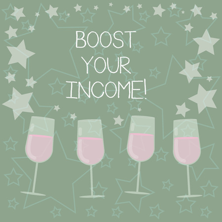 Handwriting text writing Boost Your Income. Concept meaning increase month or annual salary using part time job Filled Cocktail Wine Glasses with Scattered Stars as Confetti Stemware