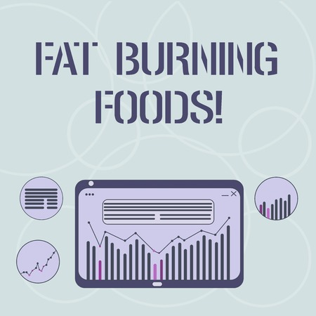Word writing text Fat Burning Foods. Business concept for Certain types of food burn calories as you chew them Digital Combination of Column Line Data Graphic Chart on Tablet Screen