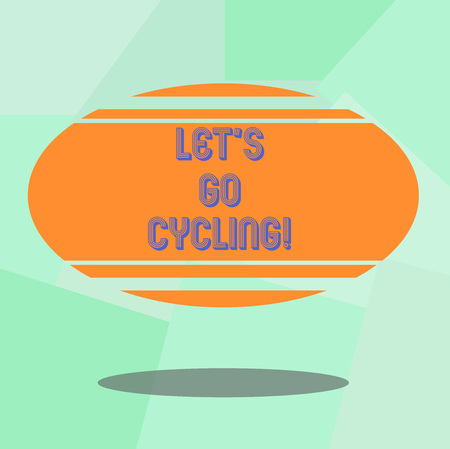 Conceptual hand writing showing Let S Is Go Cycling. Business photo text inviting someone to sport or activity of riding bicycle Blank Color Oval Shape with Horizontal Stripe Floating and Shadow