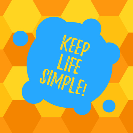 Handwriting text Keep Life Simple. Concept meaning invitation anyone not complexing things or matters Blank Deformed Color Round Shape with Small Circles Abstract photo