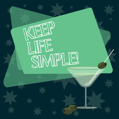 Writing note showing Keep Life Simple. Business photo showcasing invitation anyone not complexing things or matters Filled Cocktail Wine Glass with Olive on the Rim Text Space Stock fotó