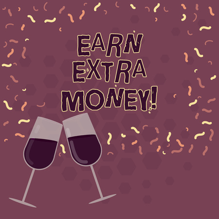 Word writing text Earn Extra Money. Business concept for improve your skills work extra hours or second job Filled Wine Glass Toasting for Celebration with Scattered Confetti photo Stock Photo