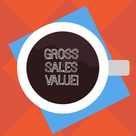 Handwriting text Gross Sales Value. Concept meaning total transactions reported period without any deductions Top View of Drinking Cup Filled with Beverage on Color Paper photo 版權商用圖片
