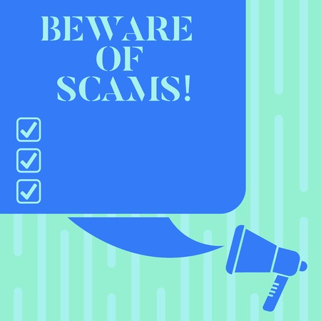 Word writing text Beware Of Scams. Business concept for Stay alert to avoid fraud caution be always safe security Color Silhouette of Blank Square Speech Bubble and Megaphone photo