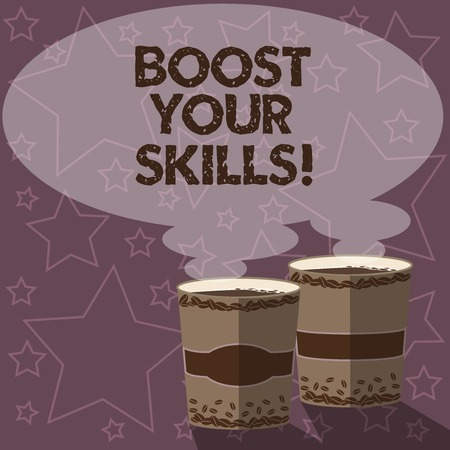 Writing note showing Boost Your Skills. Business photo showcasing Improve ability to do something well and train hard Two To Go Cup with Beverage and Steam icon Blank Speech Bubble photo 写真素材