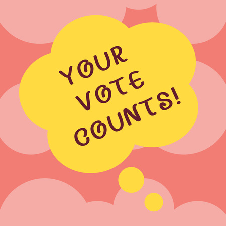 Writing note showing Your Vote Counts. Business photo showcasing Make an election choose whoever you think is better Floral Shape Thought Speech Bubble for Presentation Ads