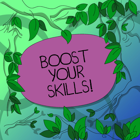 Handwriting text writing Boost Your Skills. Concept meaning Improve ability to do something well and train hard Tree Branches Scattered with Leaves Surrounding Blank Color Text Space