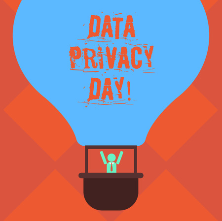 Handwriting text writing Data Privacy Day. Concept meaning date in January to raise awareness and promote privacy Hu analysis Dummy Arms Raising inside Gondola Riding Blank Color Air Balloon