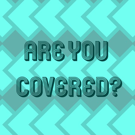 Writing note showing Are You Covered. Business photo showcasing Asking about how medications are covered by your plan Geometrical Blank Color Squares Overlapping in Seamless Repeat Pattern