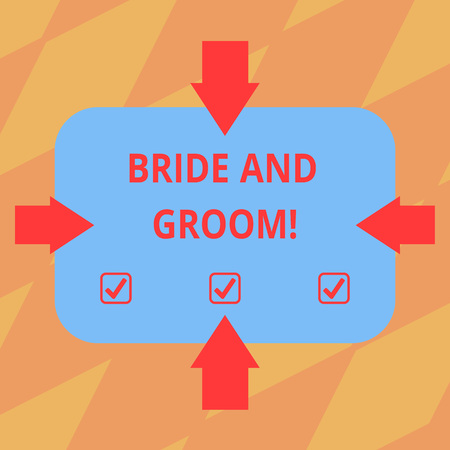Text sign showing Bride And Groom. Conceptual photo Man and woanalysis who are about to get married Main couple Arrows on Four Sides of Blank Rectangular Shape Pointing Inward photo