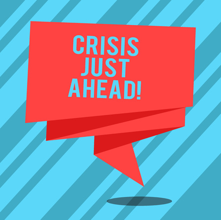 Text sign showing Crisis Just Ahead. Conceptual photo time of intense difficulty or danger coming soon Folded 3D Ribbon Strip Solid Color Blank Sash photo for Celebration Stock Photo