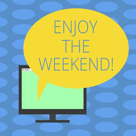 Word writing text Enjoy The Weekend. Business concept for day especially regarded as time for leisure and fun Mounted Computer Monitor Blank Screen with Oval Color Speech Bubble