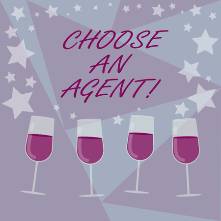 Handwriting text writing Choose An Agent. Concept meaning Choose someone who chooses decisions on behalf of you Filled Cocktail Wine Glasses with Scattered Stars as Confetti Stemware