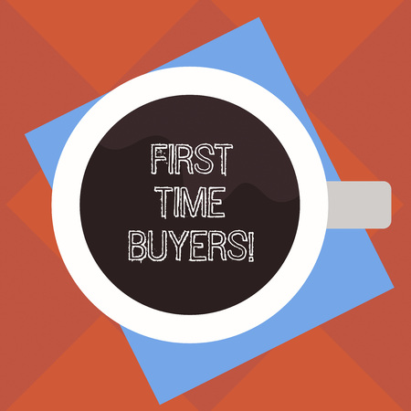 Handwriting text First Time Buyers. Concept meaning demonstrating buying house or flat who has not previously owned Top View of Drinking Cup Filled with Beverage on Color Paper photo