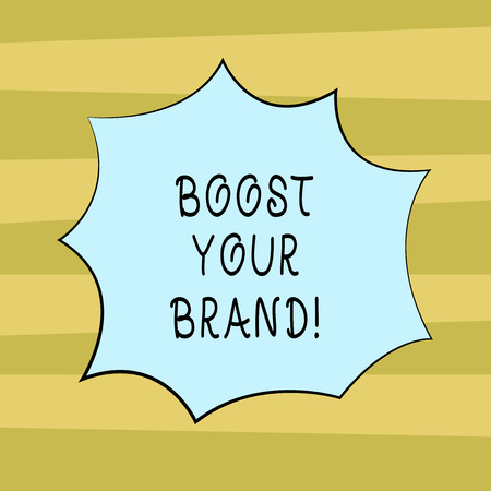 Text sign showing Boost Your Brand. Conceptual photo describe high levels of overall customer satisfaction Blank Color Explosion Blast Scream Speech Bubble photo for Promotion Ads