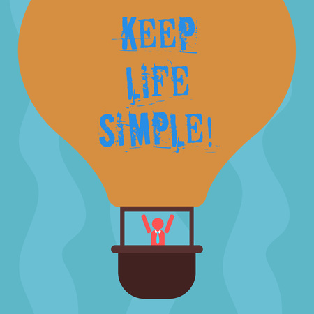 Conceptual hand writing showing Keep Life Simple. Business photo text invitation anyone not complexing things or matters Hu analysis Dummy Arms Raising inside Gondola Riding Air Balloon 写真素材