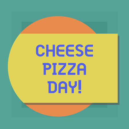 Conceptual hand writing showing Cheese Pizza Day. Business photo showcasing date started Greeks covered bread with oils herb and cheese Rectangular Color Shape with Shadow Coming Out from a Circle Imagens