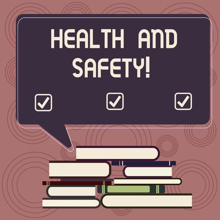 Writing note showing Health And Safety. Business photo showcasing regulation and procedures intended prevent accident injury Uneven Pile of Hardbound Books and Rectangular Speech Bubble
