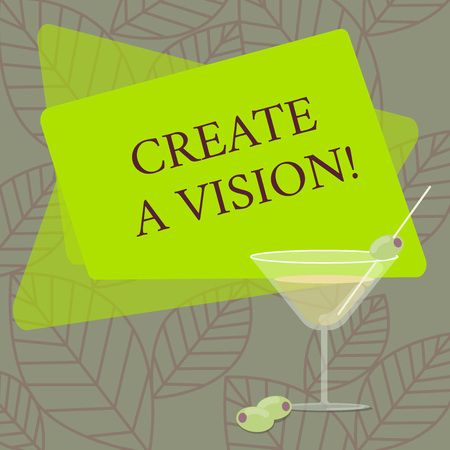 Word writing text Create A Vision. Business concept for Develop a strategy mission motivation purpose to achieve Filled Cocktail Wine Glass with Olive on the Rim Blank Color Text Space Stockfoto