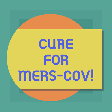 Conceptual hand writing showing Cure For Mers Cov. Business photo showcasing viral respiratory illness that first reported Saudi Arabia Rectangular Color Shape with Shadow Coming Out from a Circle Archivio Fotografico