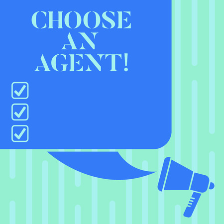 Word writing text Choose An Agent. Business concept for Choose someone who chooses decisions on behalf of you Color Silhouette of Blank Square Speech Bubble and Megaphone photo